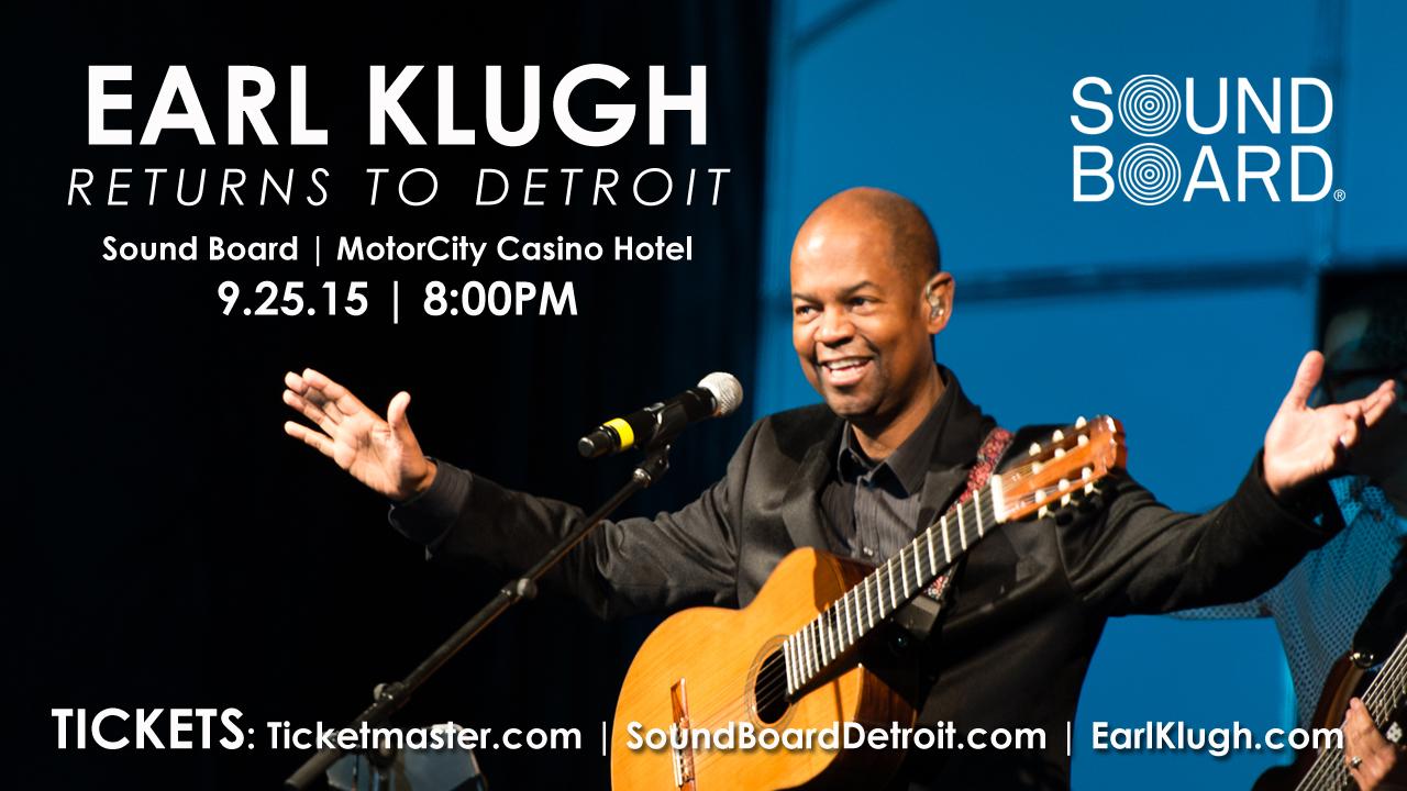 Earl Klugh in Detroit! Motor City Casino 9/25