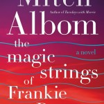 "Check out Mitch Albom's new novel ""The Magic of Strings""!"